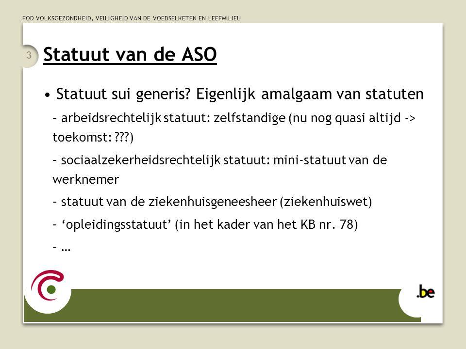 Statuut van de ASO Statuut sui generis Eigenlijk amalgaam van statuten.