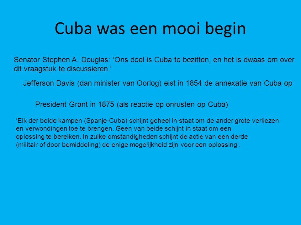 Cuba was een mooi begin Senator Stephen A. Douglas: 'Ons doel is Cuba te bezitten, en het is dwaas om over.