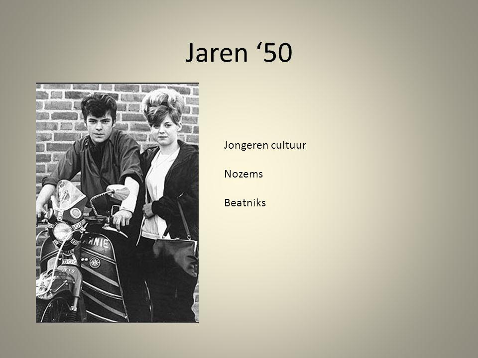 Jaren '50 Jongeren cultuur Nozems Beatniks