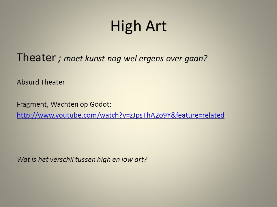 High Art Theater ; moet kunst nog wel ergens over gaan Absurd Theater