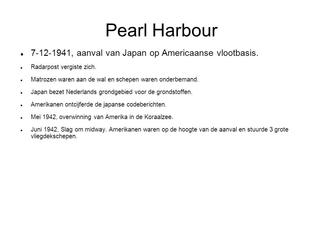 Pearl Harbour 7-12-1941, aanval van Japan op Americaanse vlootbasis.