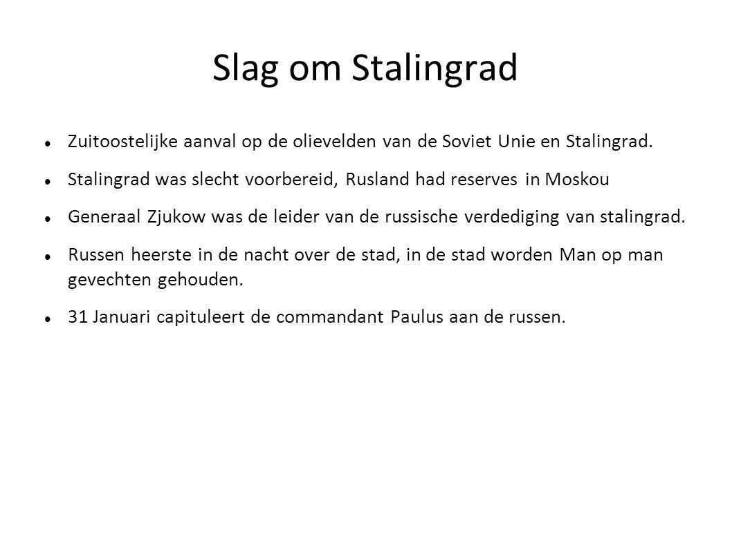 Slag om Stalingrad Zuitoostelijke aanval op de olievelden van de Soviet Unie en Stalingrad.
