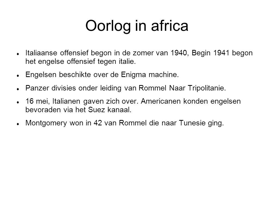 Oorlog in africa Italiaanse offensief begon in de zomer van 1940, Begin 1941 begon het engelse offensief tegen italie.