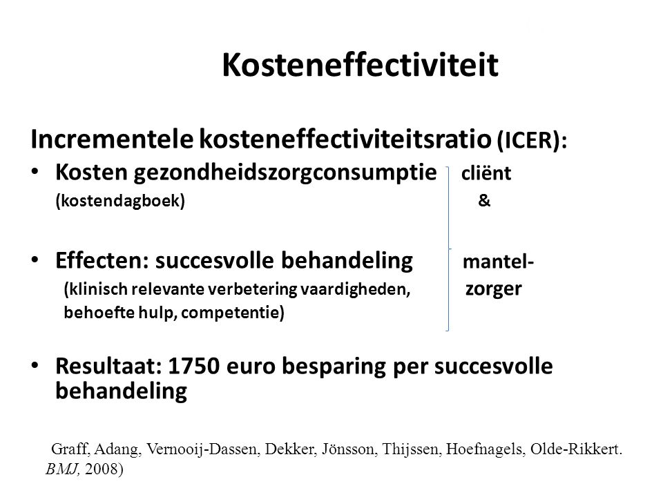 3. Kosteneffectiviteit Incrementele kosteneffectiviteitsratio (ICER):
