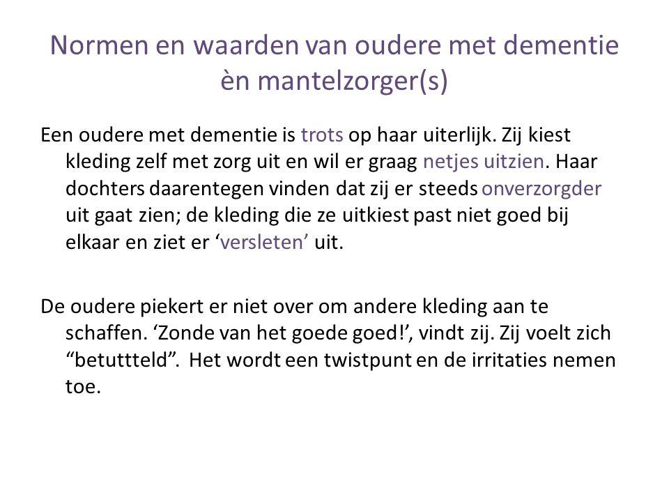 Normen en waarden van oudere met dementie èn mantelzorger(s)