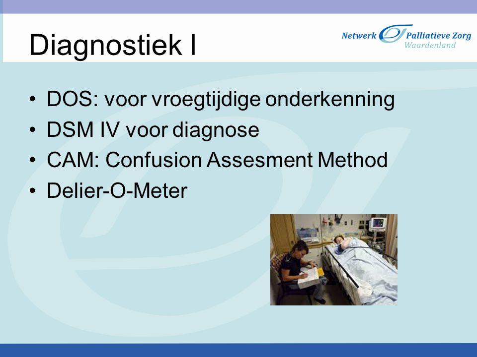 Diagnostiek I DOS: voor vroegtijdige onderkenning DSM IV voor diagnose