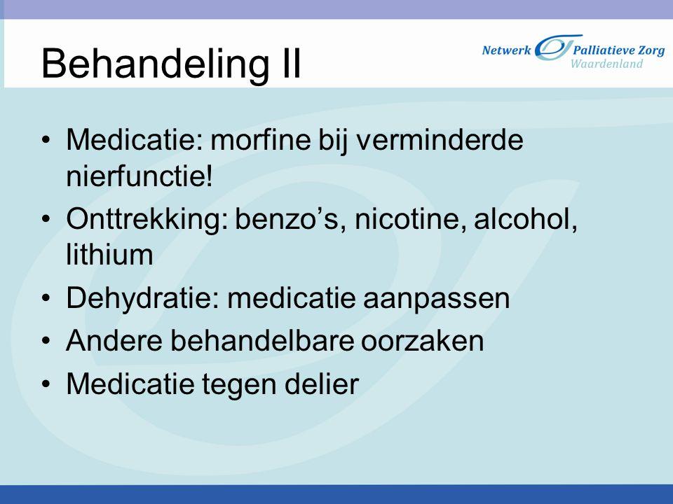 Behandeling II Medicatie: morfine bij verminderde nierfunctie!