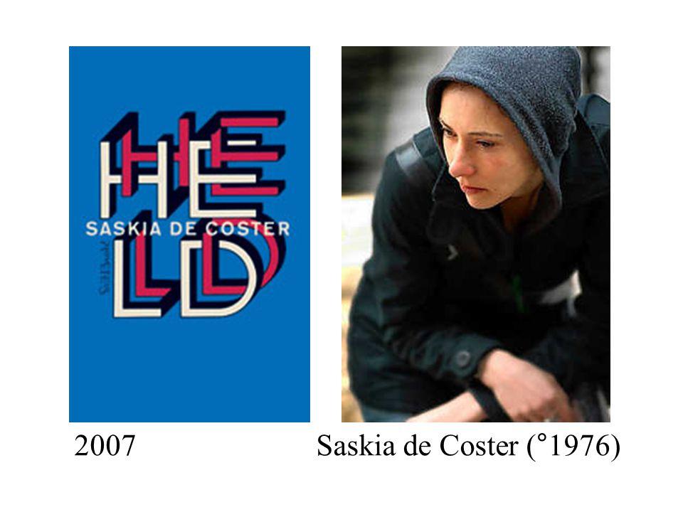 2007 Saskia de Coster (°1976)