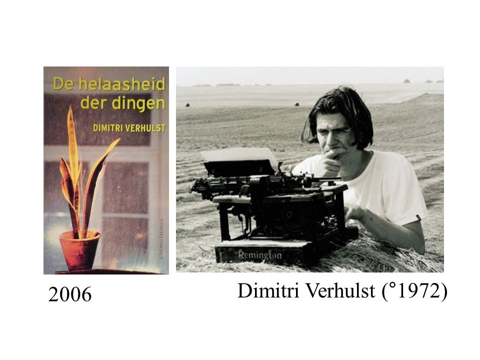 Dimitri Verhulst (°1972) 2006