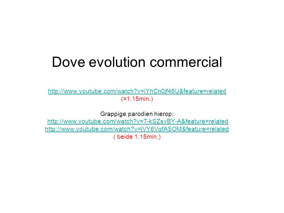 Dove evolution commercial http://www. youtube. com/watch