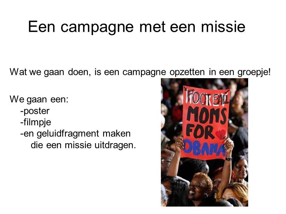 Een campagne met een missie
