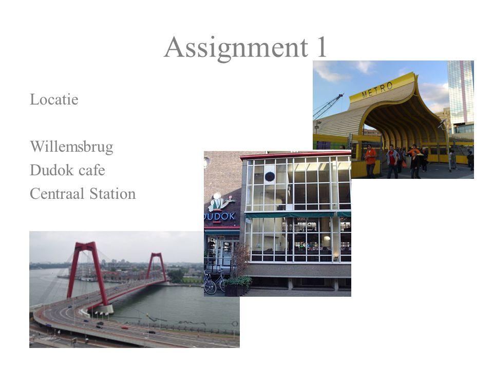Assignment 1 Locatie Willemsbrug Dudok cafe Centraal Station