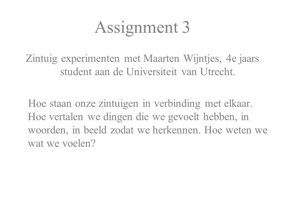 Assignment 3 Zintuig experimenten met Maarten Wijntjes, 4e jaars student aan de Universiteit van Utrecht.