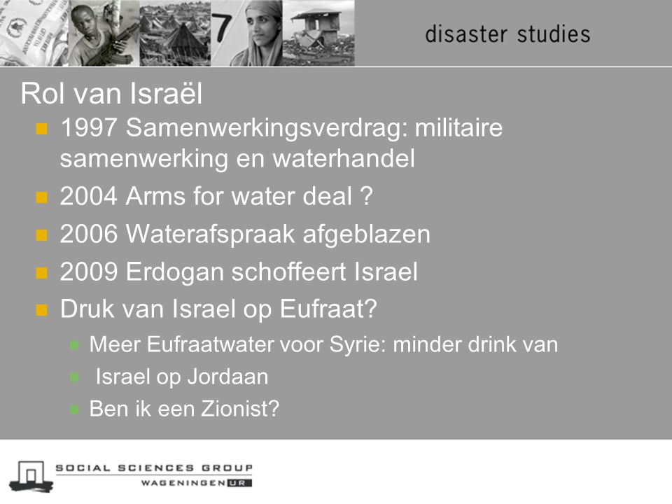 Rol van Israël 1997 Samenwerkingsverdrag: militaire samenwerking en waterhandel. 2004 Arms for water deal