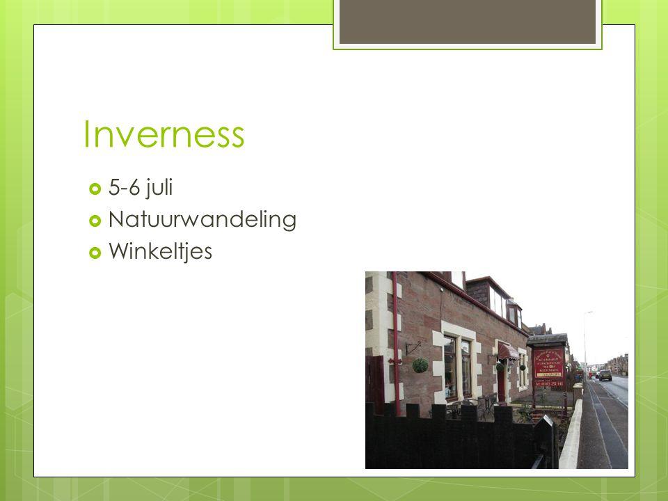 Inverness 5-6 juli Natuurwandeling Winkeltjes