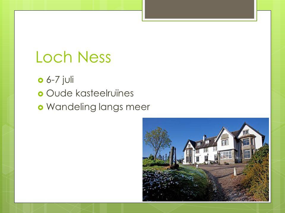 Loch Ness 6-7 juli Oude kasteelruïnes Wandeling langs meer