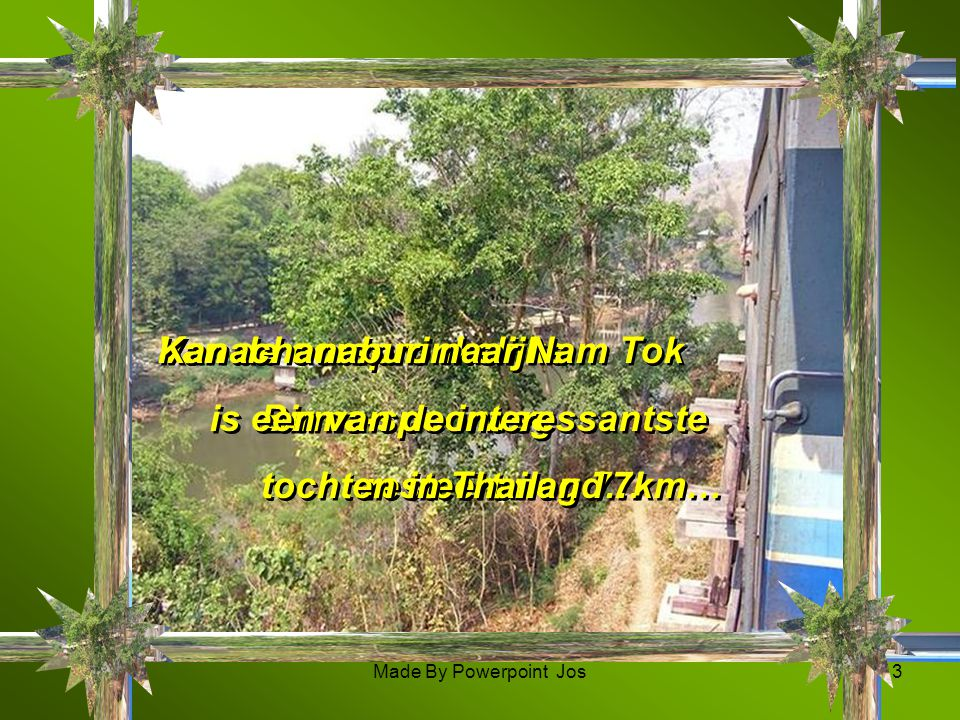 Kanachanaburi naar Nam Tok is een van de interessantste