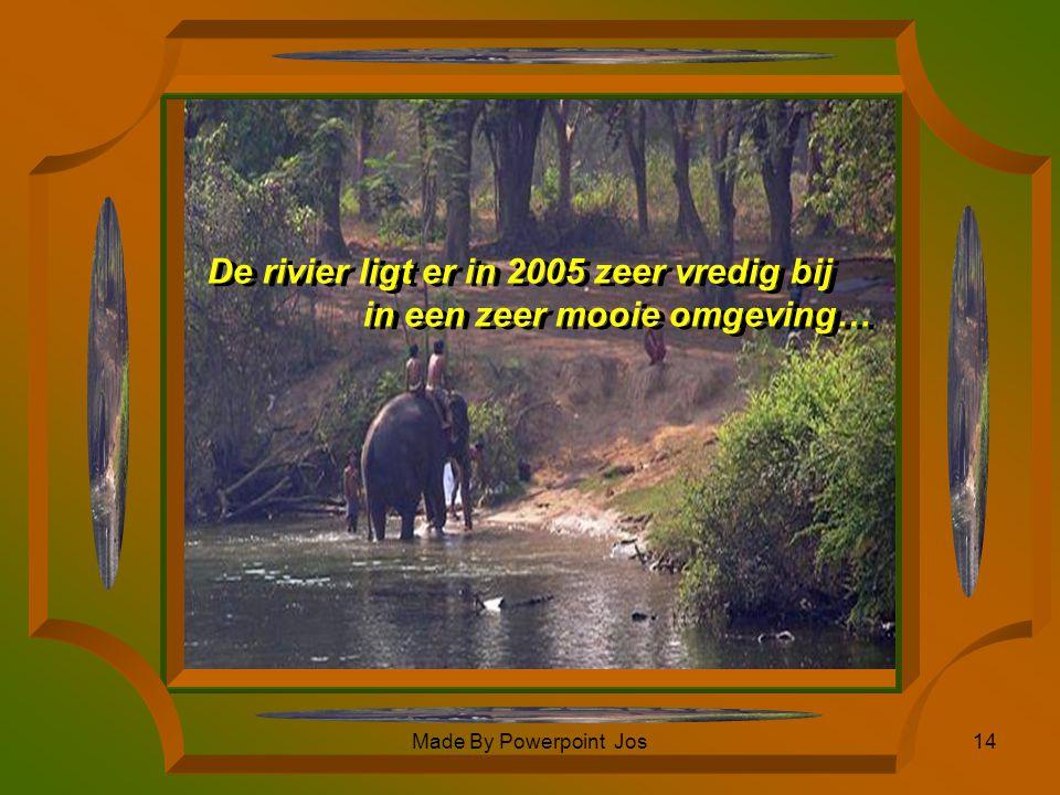 De rivier ligt er in 2005 zeer vredig bij in een zeer mooie omgeving…