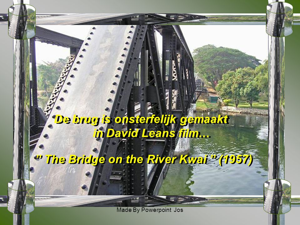 De brug is onsterfelijk gemaakt in David Leans film…