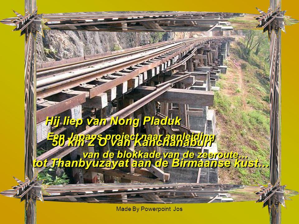 Hij liep van Nong Pladuk 50 km Z O van Kanchanaburi