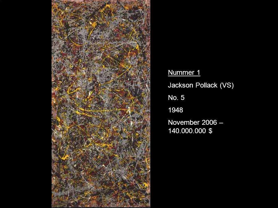 Nummer 1 Jackson Pollack (VS) No. 5 1948 November 2006 – 140.000.000 $
