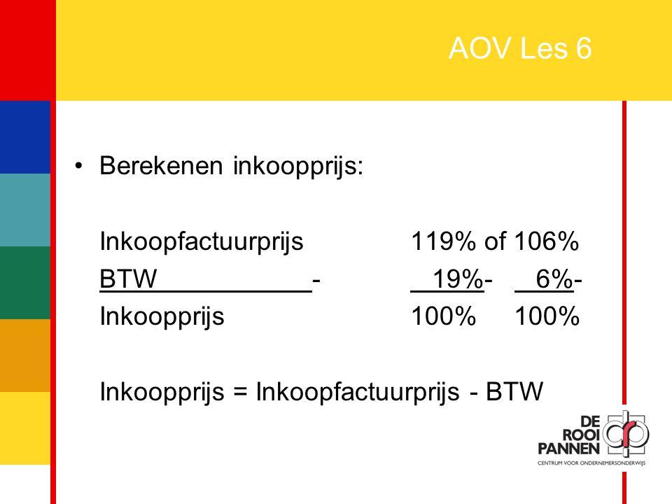 AOV Les 6 Berekenen inkoopprijs: Inkoopfactuurprijs 119% of 106%