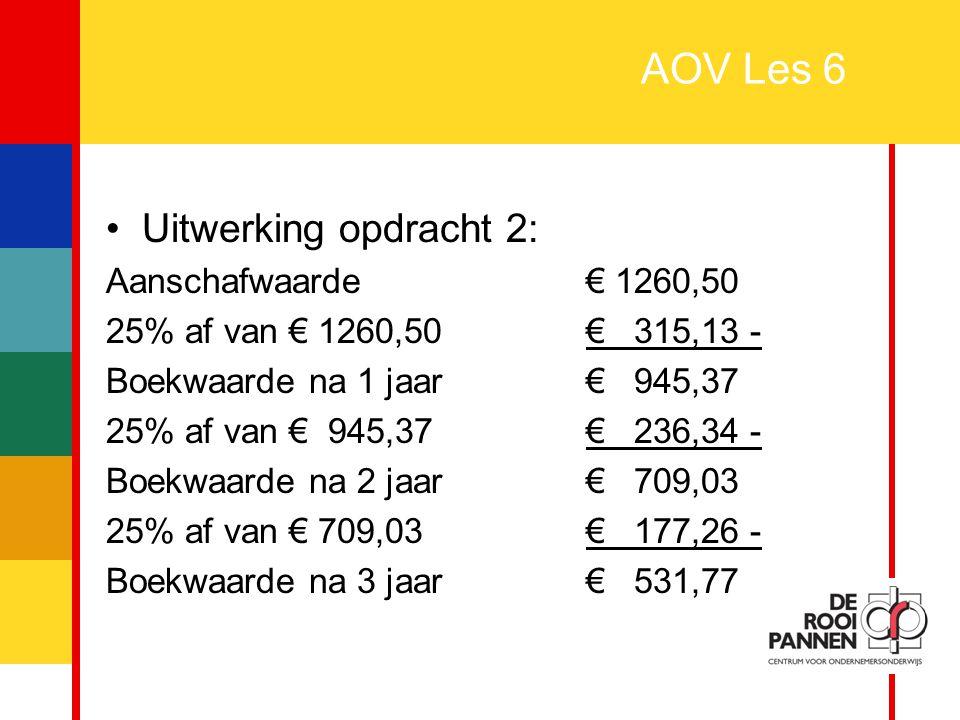 AOV Les 6 Uitwerking opdracht 2: Aanschafwaarde € 1260,50