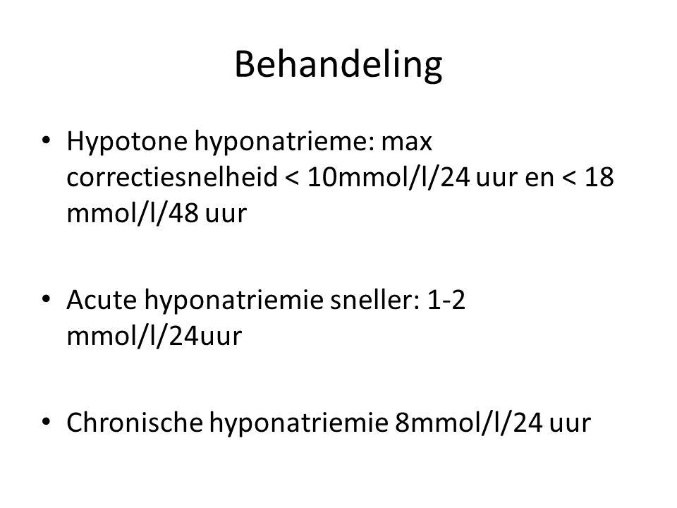 Behandeling Hypotone hyponatrieme: max correctiesnelheid < 10mmol/l/24 uur en < 18 mmol/l/48 uur. Acute hyponatriemie sneller: 1-2 mmol/l/24uur.