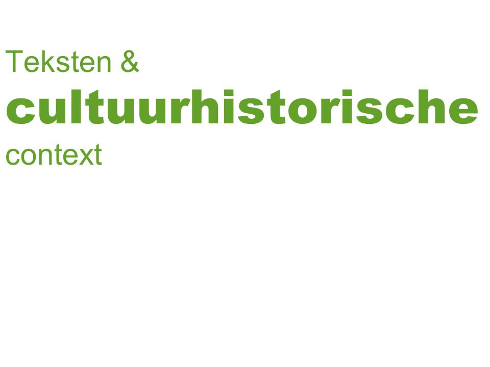 Teksten & cultuurhistorische context