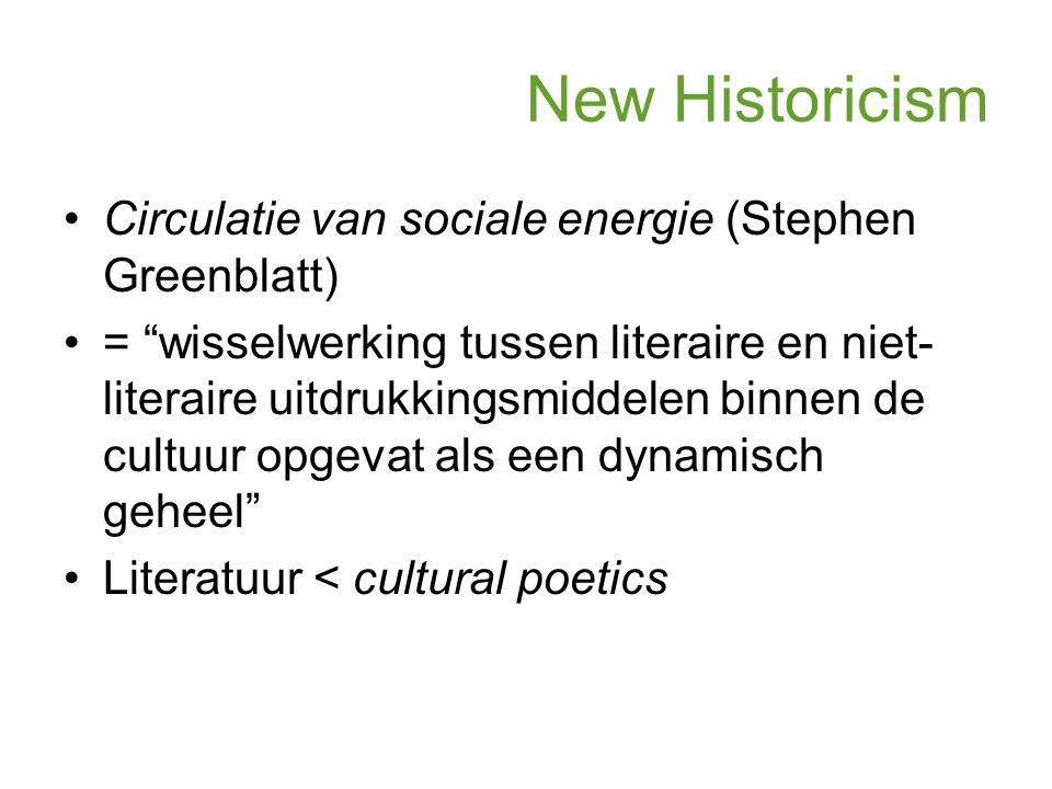 New Historicism Circulatie van sociale energie (Stephen Greenblatt)