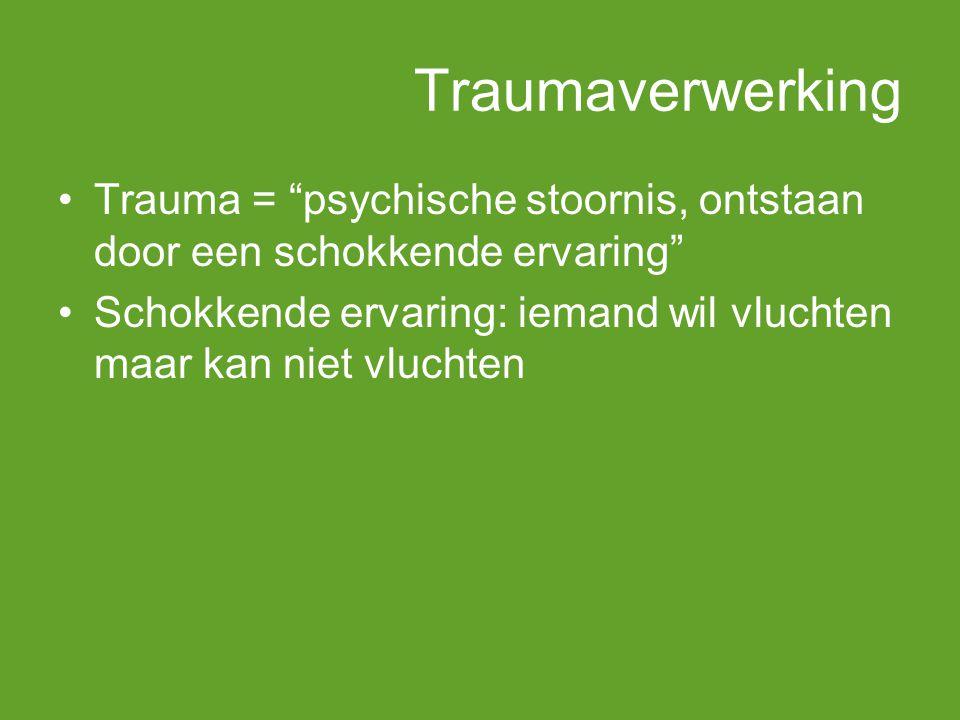 Traumaverwerking Trauma = psychische stoornis, ontstaan door een schokkende ervaring