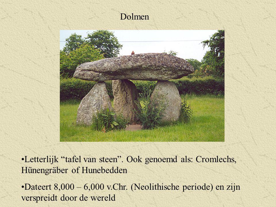 Dolmen Letterlijk tafel van steen . Ook genoemd als: Cromlechs, Hünengräber of Hunebedden.