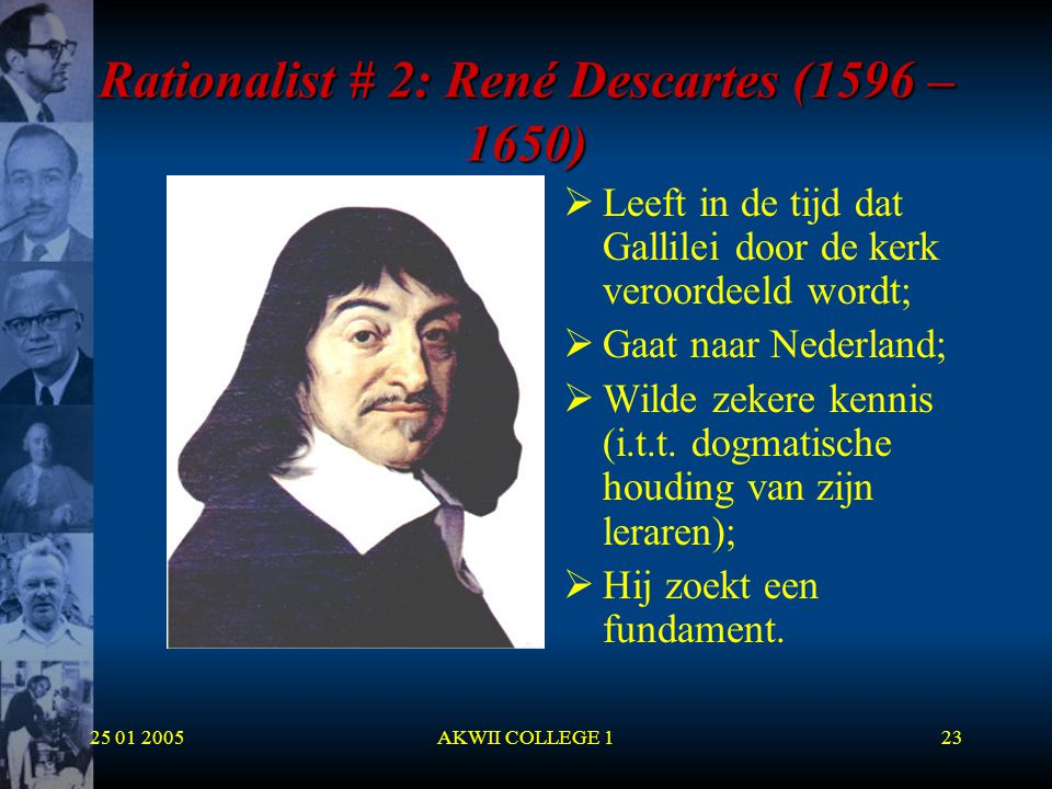 Rationalist # 2: René Descartes (1596 – 1650)