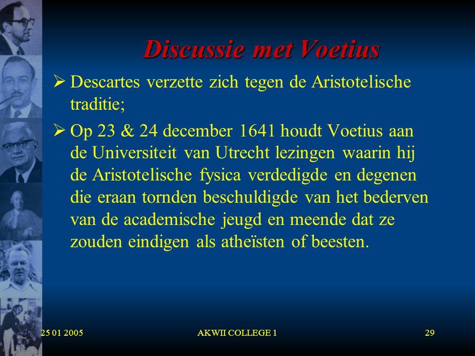 Discussie met Voetius Descartes verzette zich tegen de Aristotelische traditie;
