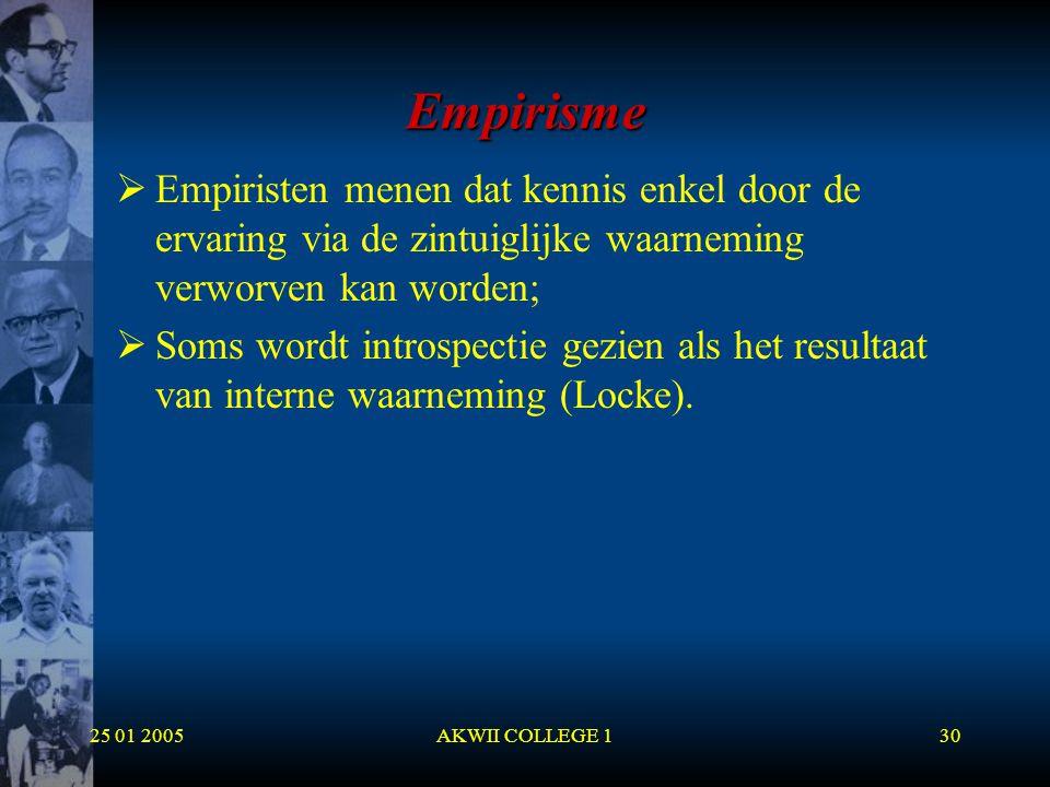 Empirisme Empiristen menen dat kennis enkel door de ervaring via de zintuiglijke waarneming verworven kan worden;
