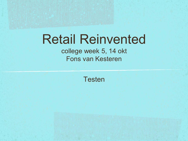 Retail Reinvented college week 5, 14 okt Fons van Kesteren