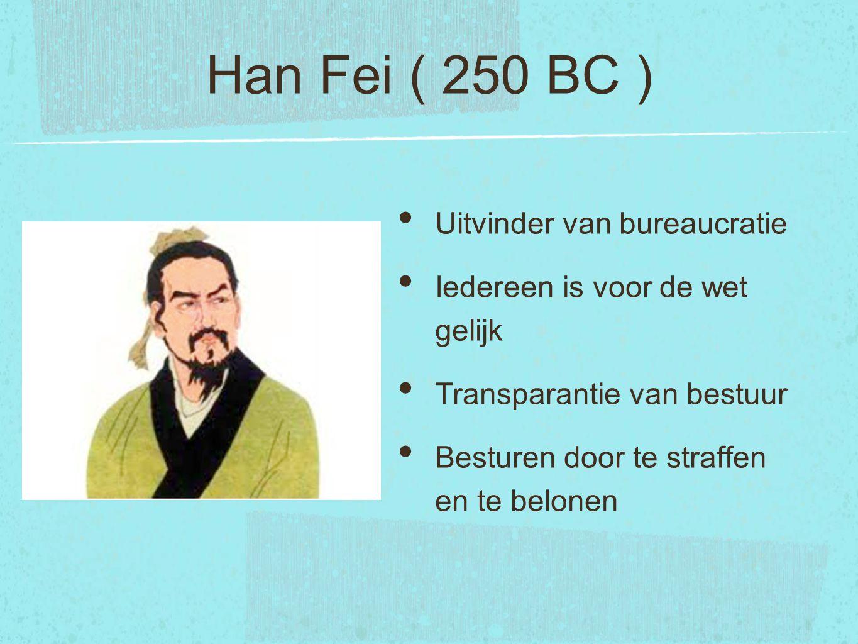 Han Fei ( 250 BC ) Uitvinder van bureaucratie