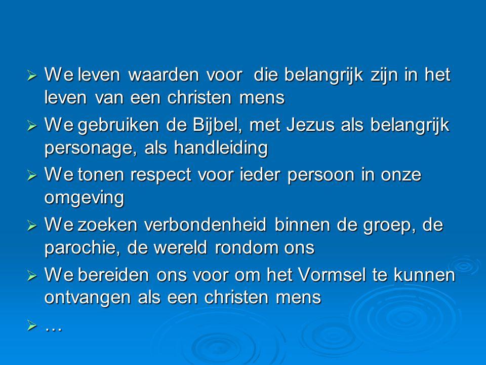 We leven waarden voor die belangrijk zijn in het leven van een christen mens