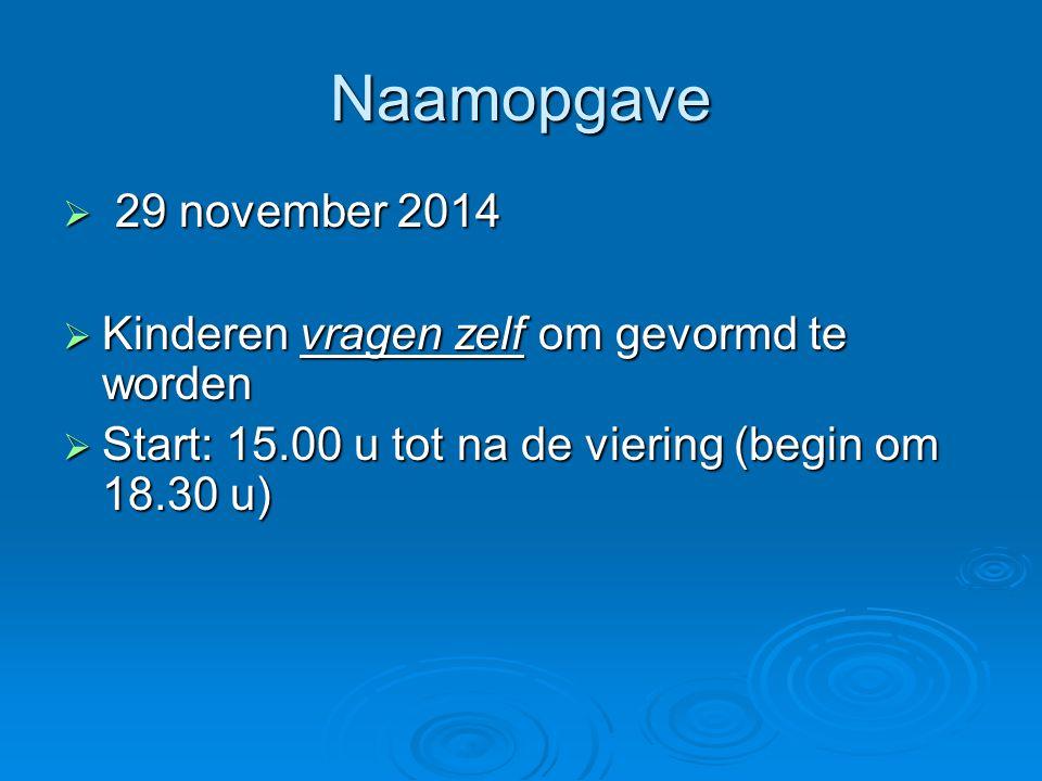 Naamopgave 29 november 2014 Kinderen vragen zelf om gevormd te worden