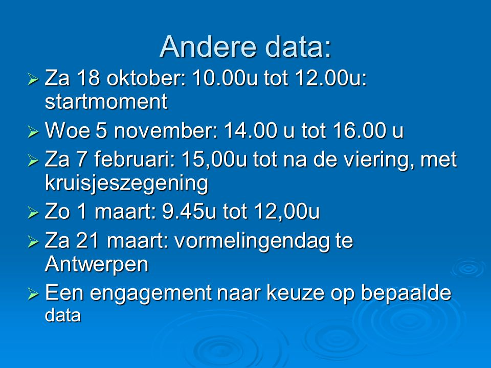 Andere data: Za 18 oktober: 10.00u tot 12.00u: startmoment