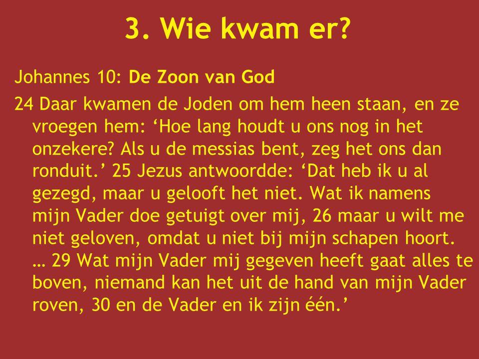 3. Wie kwam er Johannes 10: De Zoon van God