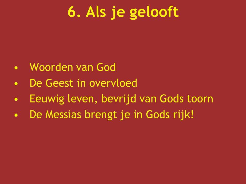 6. Als je gelooft Woorden van God De Geest in overvloed