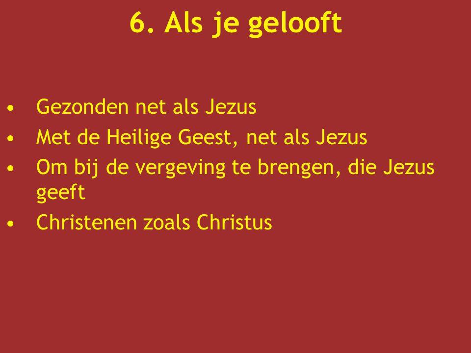 6. Als je gelooft Gezonden net als Jezus
