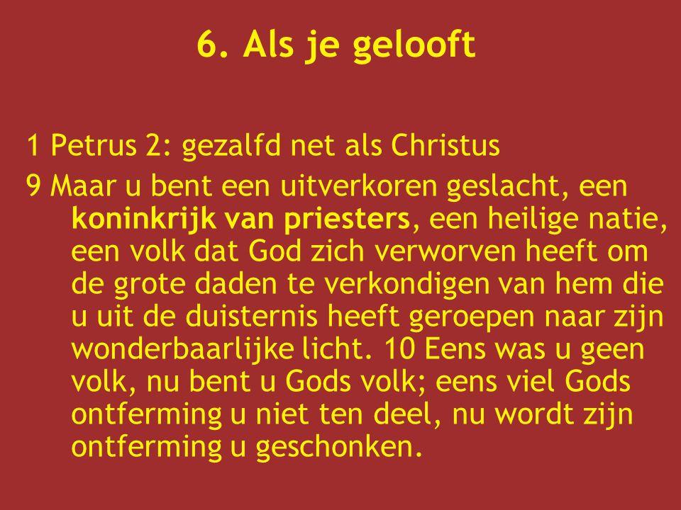 6. Als je gelooft 1 Petrus 2: gezalfd net als Christus