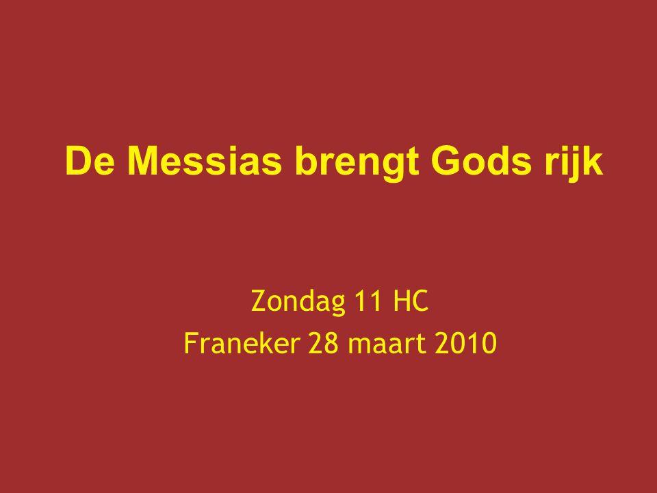 De Messias brengt Gods rijk