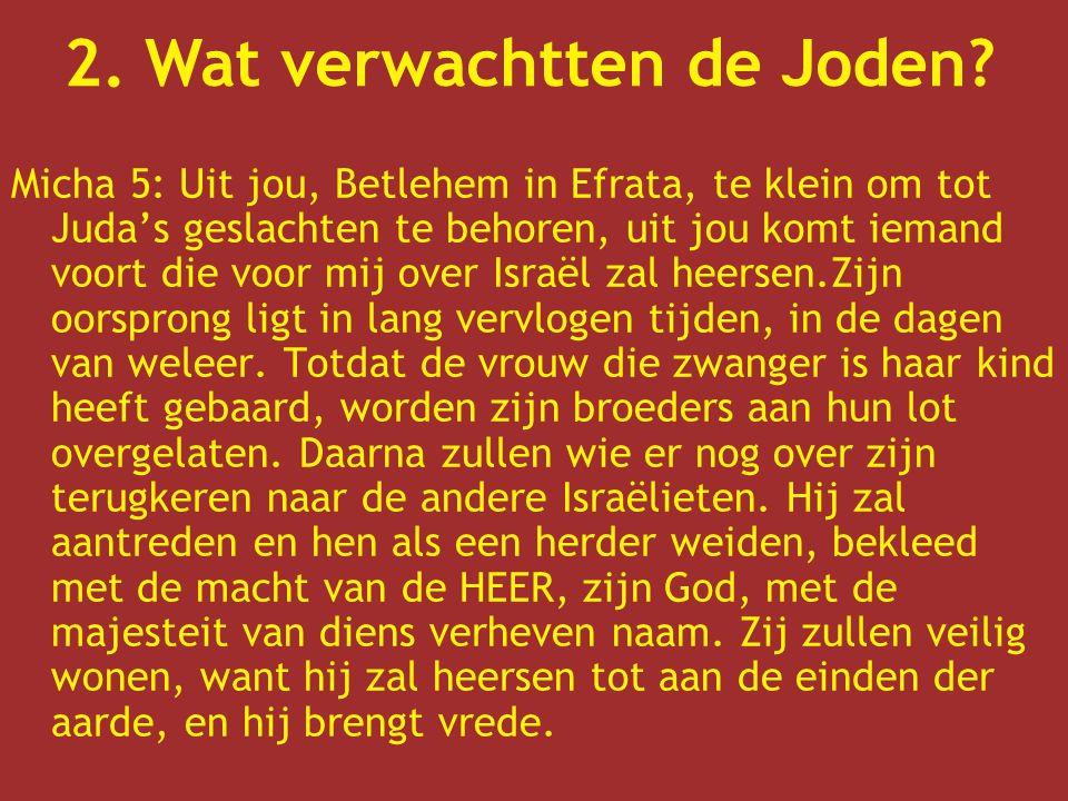2. Wat verwachtten de Joden