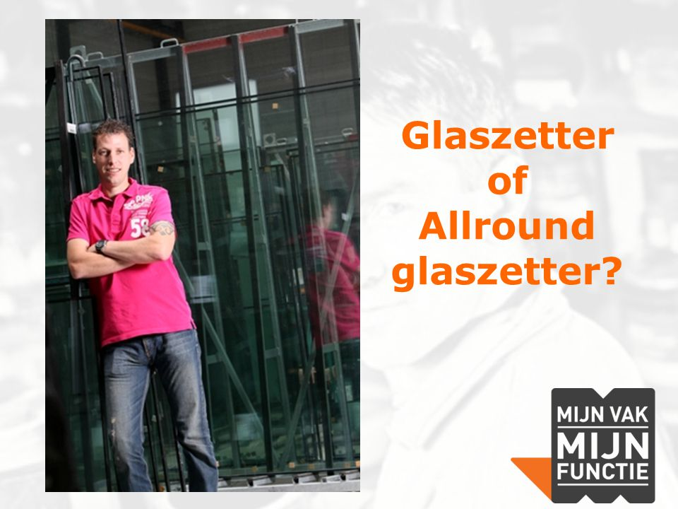 Glaszetter of Allround glaszetter