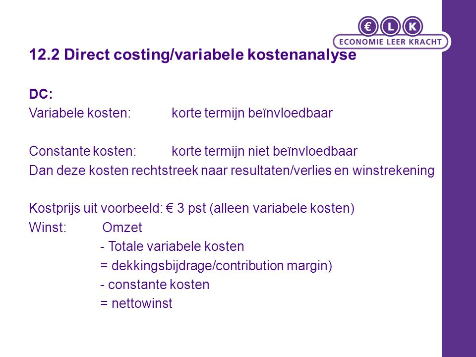 12.2 Direct costing/variabele kostenanalyse