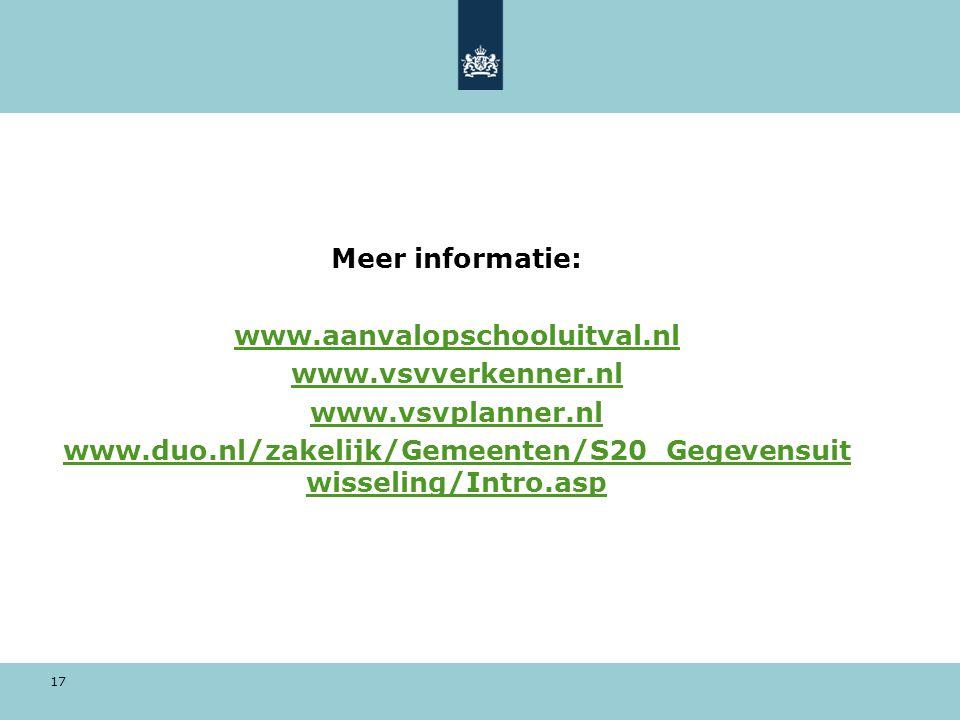 Meer informatie: www. aanvalopschooluitval. nl www. vsvverkenner
