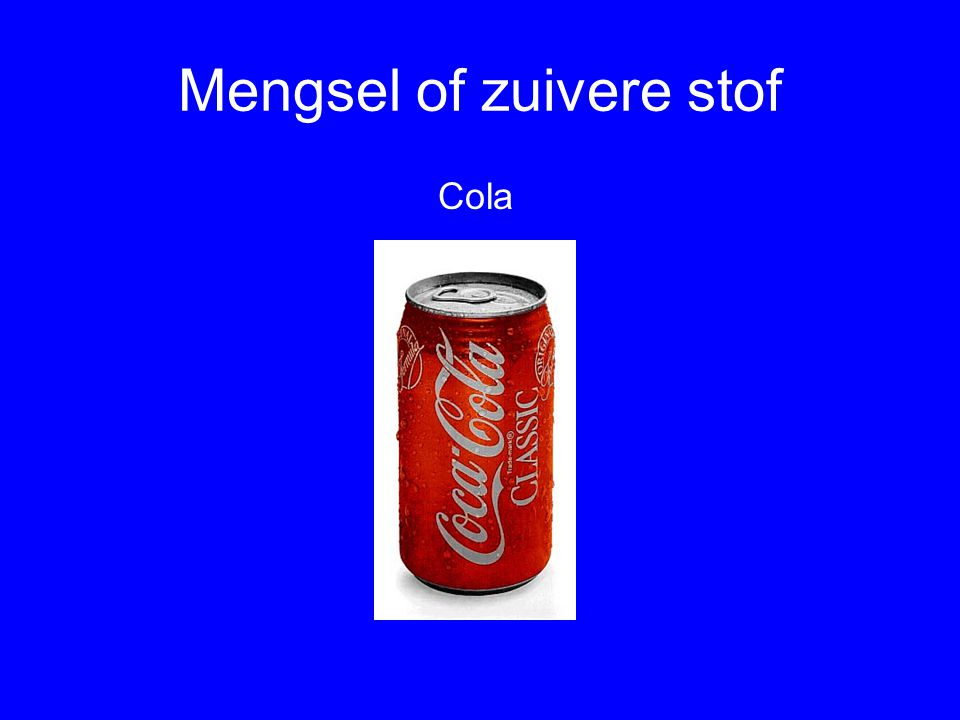 Mengsel of zuivere stof